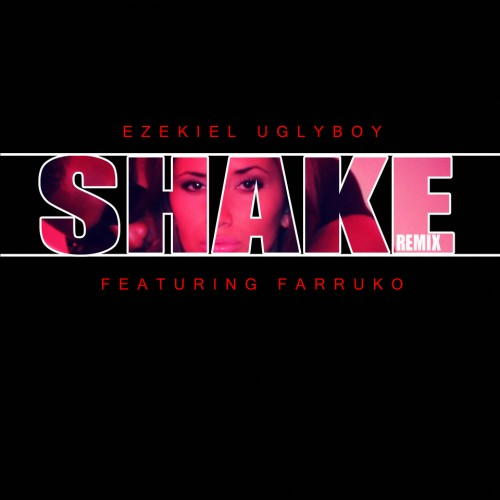 Shake- Ezekiel Uglyboy Feat Farruko